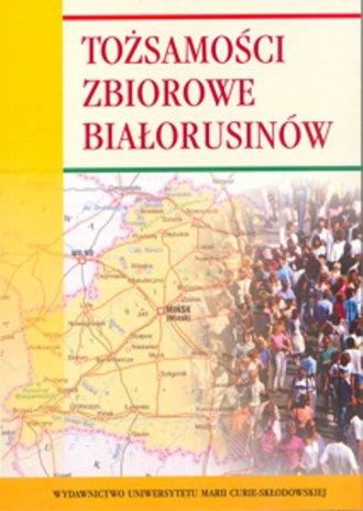 Tożsamości zbiorowe Białorusinów - okładka książki