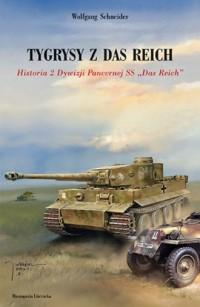 Tygrysy z Das Reich. Historia 2 Dywizji Pancernej SS Das Reich - okładka książki