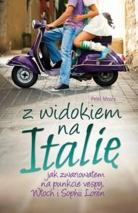 Z widokiem na Italię - Peter Moore - okładka książki