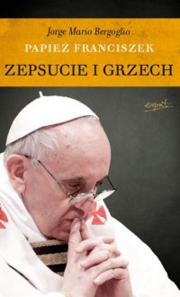 Zepsucie i grzech - Franciszek - okładka książki
