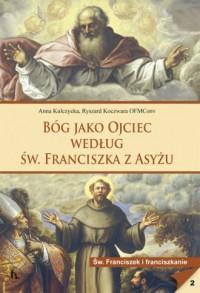 Bóg jako Ojciec według św. Franciszka z Asyżu - okładka książki