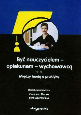 Być nauczycielem-opiekunem-wychowawcą. - okładka książki