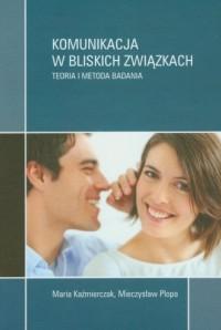 Komunikacja w bliskich związkach. Teoria i metoda badania - okładka książki