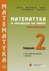 Matematyka w otaczającym nas świecie. Klasa 2. Szkoła ponadgimazjalna. Zakres podstawowy - okładka podręcznika