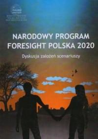 Narodowy program Foresight Polska 2020. Dyskusja założeń scenariuszy - okładka książki