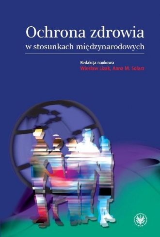 Ochrona zdrowia w stosunkach międzynarodowych. - okładka książki