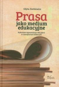 Prasa jako medium edukacyjne. Kulturowe - okładka książki