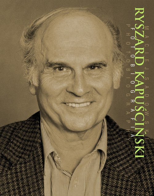 Ryszard Kapuściński. Fotobiografia - okładka książki