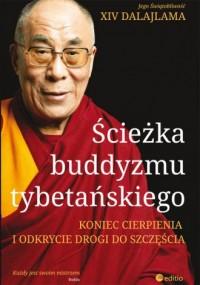 Ścieżka buddyzmu tybetańskiego. Koniec cierpienia i odkrycie drogi do szczęścia - okładka książki