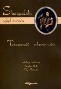 Staropolski ogląd świata. Tożsamość i odmienność - okładka książki