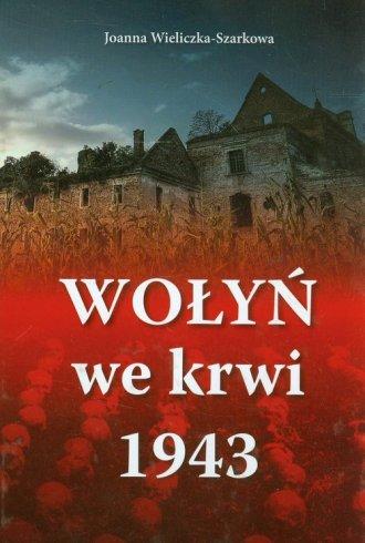 Wołyń we krwi 1943 - okładka książki
