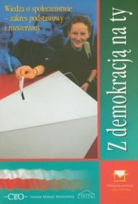 Z Demokracją na Ty. Podręcznik. Liceum. Zakres podstawowy i rozszerzony - okładka podręcznika