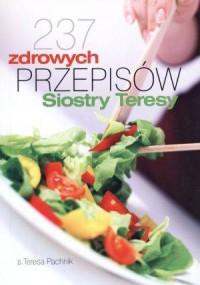 237 zdrowych przepisów Siostry Teresy - okładka książki