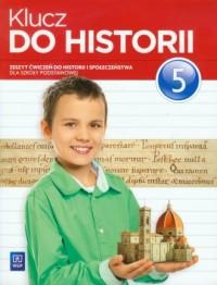 Klucz do historii. Klasa 5. Szkoła podstawowa. Zeszyt ćwiczeń - okładka podręcznika