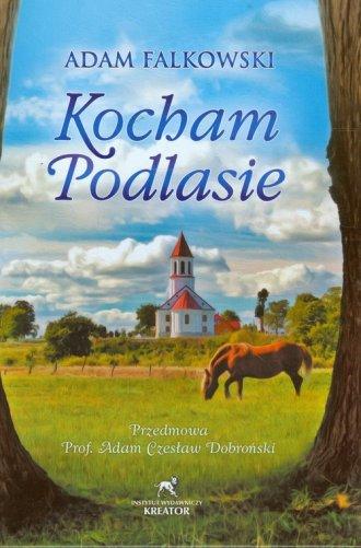Kocham Podlasie - okładka książki