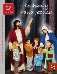 Kochamy Pana Jezusa. Religia. Klasa 2. Szkoła podstawowa. Podręcznik - okładka podręcznika