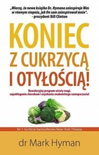 Koniec z cukrzycą i otyłością! - okładka książki