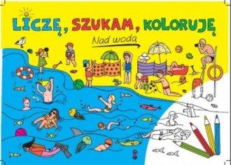 Liczę, szukam, koloruję. Nad wodą - okładka książki