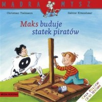 Mądra mysz. Maks buduje statek piratów - okładka książki