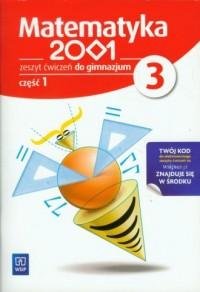 Matematyka 2001. Klasa 3. Gimnazjum. Zeszyt ćwiczeń cz. 1 - okładka podręcznika