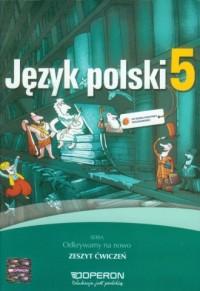 Odkrywamy na nowo. Język polski. Klasa 5. Szkoła podstawowa. Zeszyt ćwiczeń - okładka podręcznika