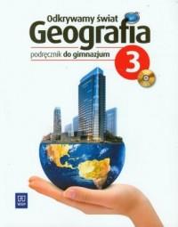 Odkrywamy świat. Geografia. Gimnazjum. Podręcznik cz. 3 - okładka podręcznika