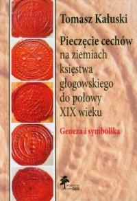 Pieczęcie cechów na ziemiach księstwa - okładka książki
