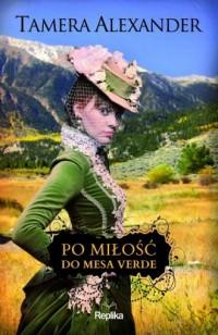 Po miłość do Mesa Verde - okładka książki