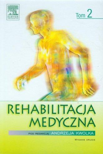 Rehabilitacja medyczna. Tom 2 - okładka książki
