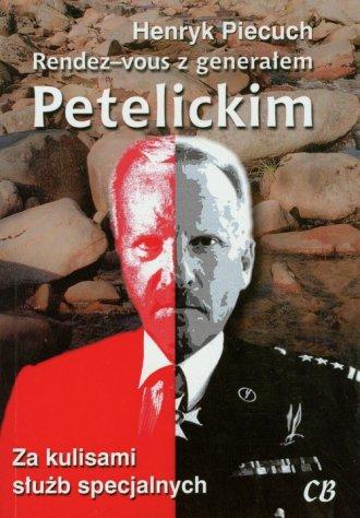 Rendez-vous z generałem Petelickim. - okładka książki