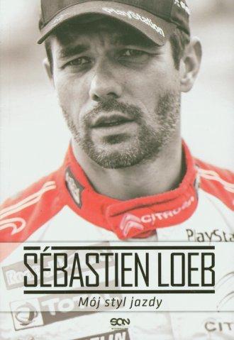 Sebastien Loeb. Mój styl jazdy - okładka książki