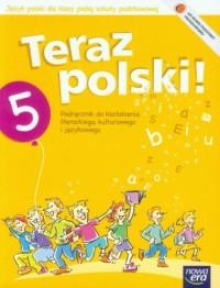 Teraz polski! Klasa 5. Szkoła podstawowa. Podręcznik do kształcenia literackiego, kulturowego i językowego - okładka podręcznika