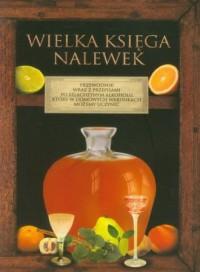 Wielka księga nalewek - Wydawnictwo - okładka książki