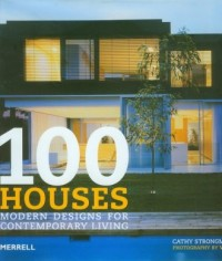 100 houses. Modern Designs for Contemporary Living - okładka książki
