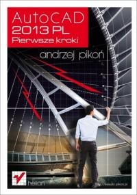 AutoCAD 2013 PL. Pierwsze kroki - okładka książki