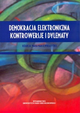 Demokracja elektroniczna. Kontrowersje - okładka książki