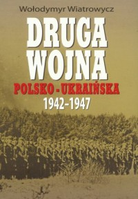 Druga wojna polsko-ukraińska 1942-1947 - okładka książki