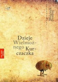 Dzieje Wielmożnego Kurczaczka - okładka książki