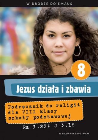 Jezus działa i zbawia 8 Podręcznik - okładka podręcznika
