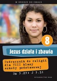 Jezus działa i zbawia 8 Podręcznik Szkoła podstwaowa - okładka podręcznika