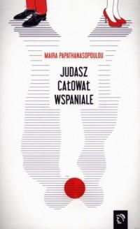 Judasz całował wspaniale - okładka książki