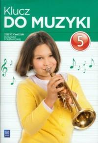 Klucz Do Muzyki. Klasa 5. Szkoła podstawowa. Zeszyt ćwiczeń - okładka podręcznika