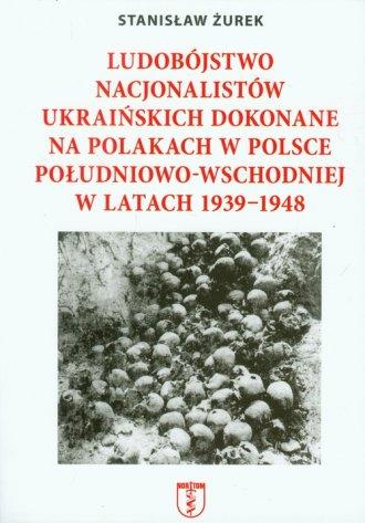 Ludobójstwo nacjonalistów ukraińskich - okładka książki