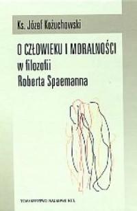 O człowieku i moralności w filozofii - okładka książki