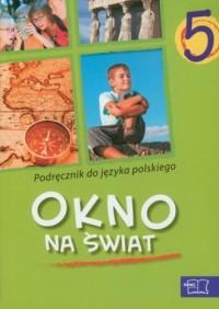 Okno na świat. Język polski. Klasa 5. Szkoła podstawowa. Podręcznik - okładka podręcznika
