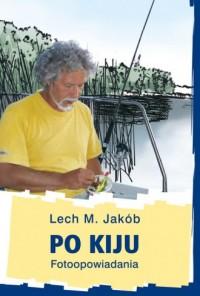 Po kiju. Fotoopowiadania - okładka książki