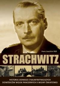 Strachwitz. Historia jednego z najwybitniejszych dowódców pancernych II wojny światowej - okładka książki
