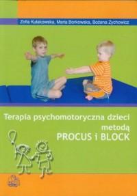 Terapia psychomotoryczna dzieci metodą Procus i Block - okładka książki