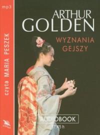 Wyznania gejszy. Czyta: Maria Peszek (CD mp3) - pudełko audiobooku