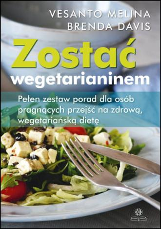 Zostać wegetarianinem. Pełen zestaw - okładka książki